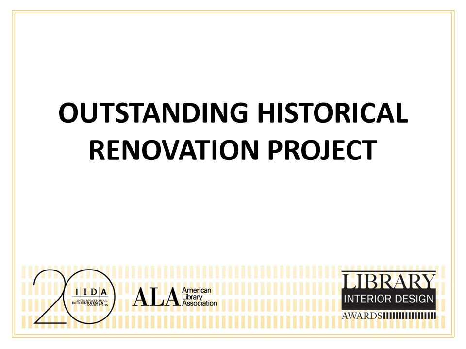 OUTSTANDING HISTORICAL RENOVATION PROJECT