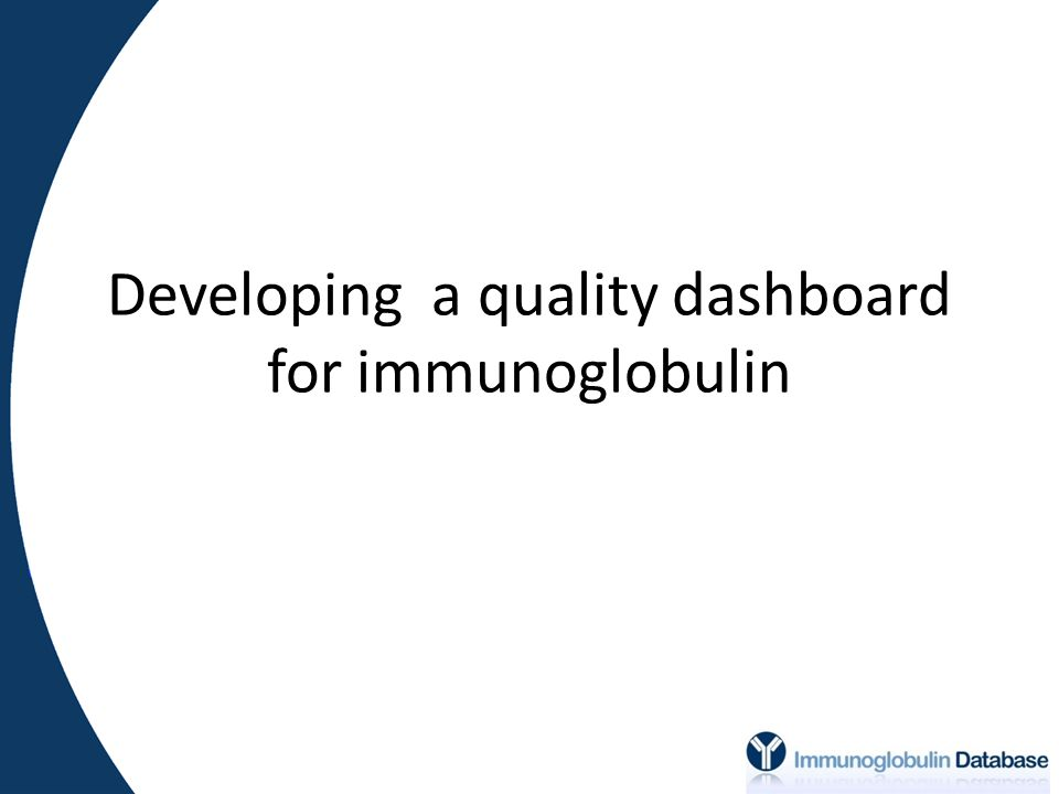 Developing a quality dashboard for immunoglobulin