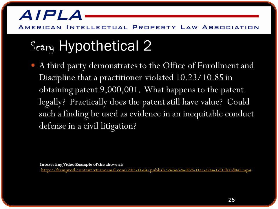 25 Scary Hypothetical 2 A third party demonstrates to the Office of Enrollment and Discipline that a practitioner violated 10.23/10.85 in obtaining pa
