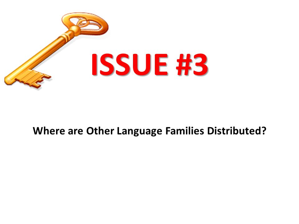 ISSUE #3 Where are Other Language Families Distributed?