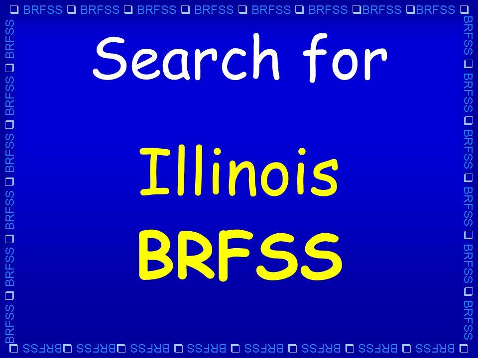  BRFSS  BRFSS  BRFSS  BRFSS  BRFSS  BRFSS  BRFSS  BRFSS  BRFSS  BRFSS  BRFSS  BRFSS  BRFSS  BRFSS Search for Illinois BRFSS