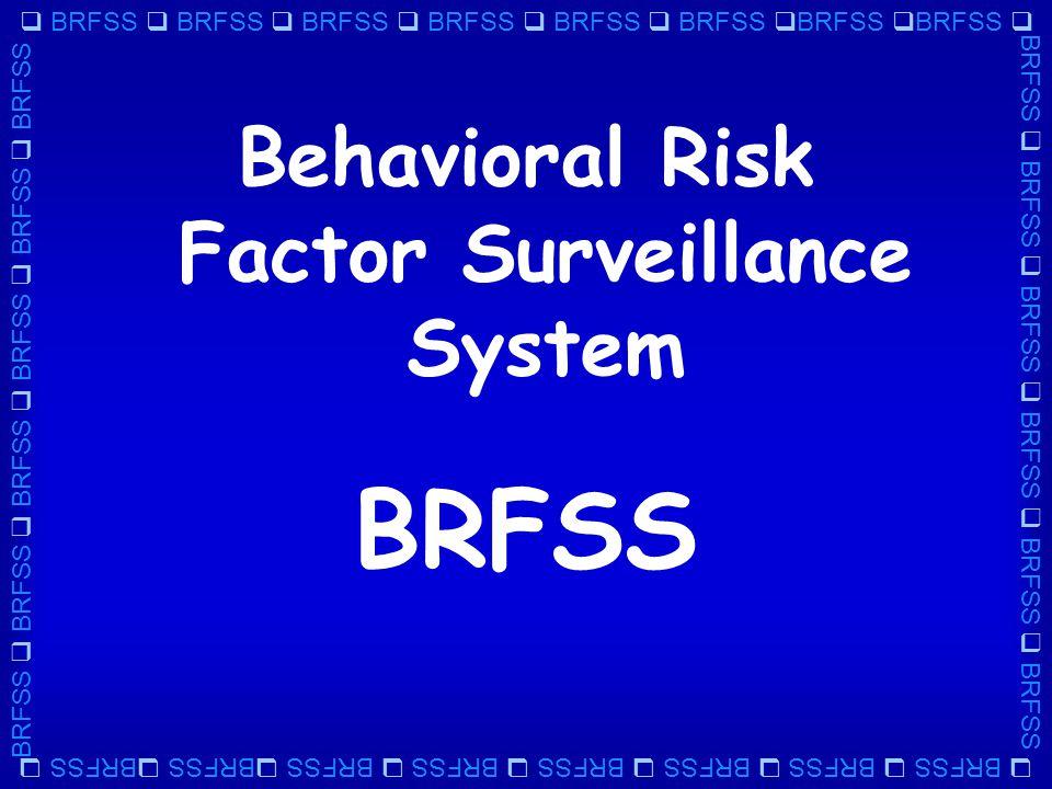  BRFSS  BRFSS  BRFSS  BRFSS  BRFSS  BRFSS  BRFSS  BRFSS  BRFSS  BRFSS  BRFSS  BRFSS  BRFSS  BRFSS BRFSS Behavioral Risk Factor Surveillance System
