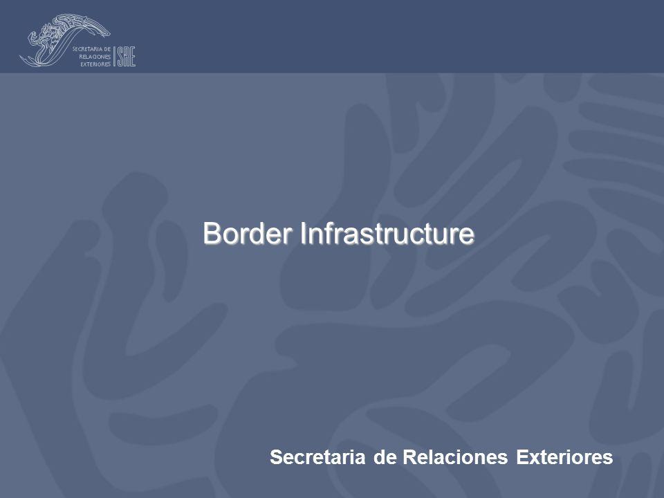 Secretaria de Relaciones Exteriores Border Infrastructure