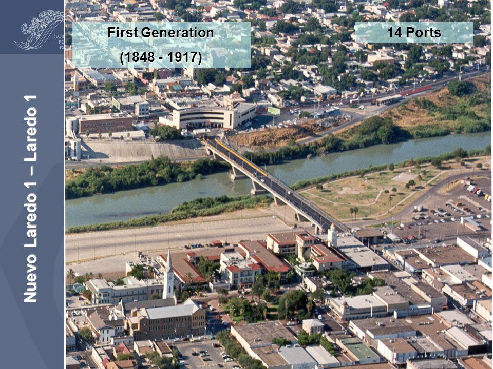 Nuevo Laredo 1 – Laredo 1 First Generation (1848 - 1917) 14 Ports