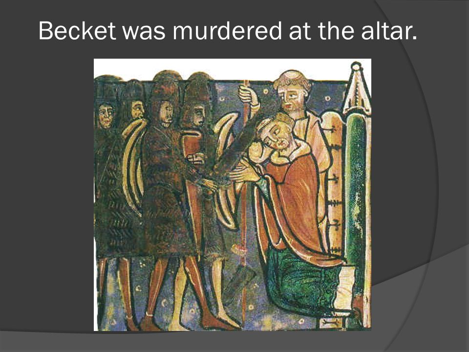 """Becket's outspoken style angered the King. One day, Henry complained, """"Will no one rid me of this meddlesome priest?"""" Three knights rode to Canterbury"""