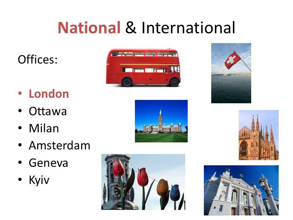 National & International Offices: London Ottawa Milan Amsterdam Geneva Kyiv
