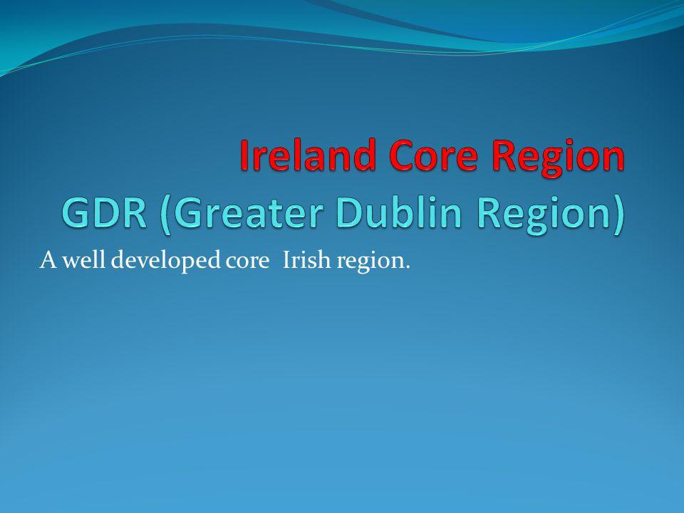 A well developed core Irish region.