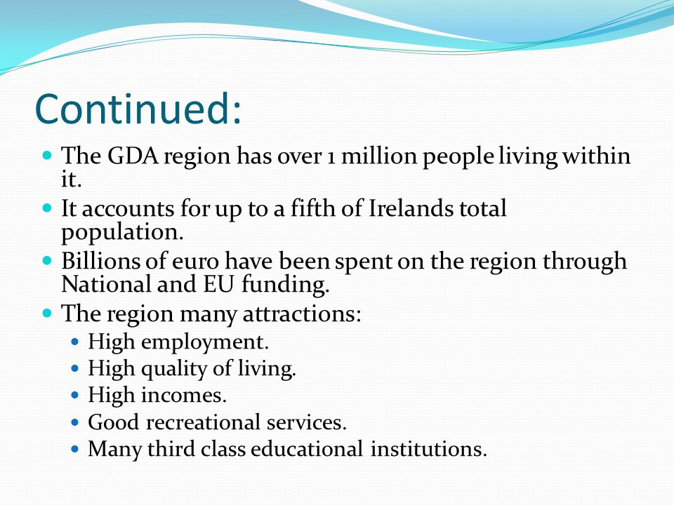 Continued: The GDA region has over 1 million people living within it.
