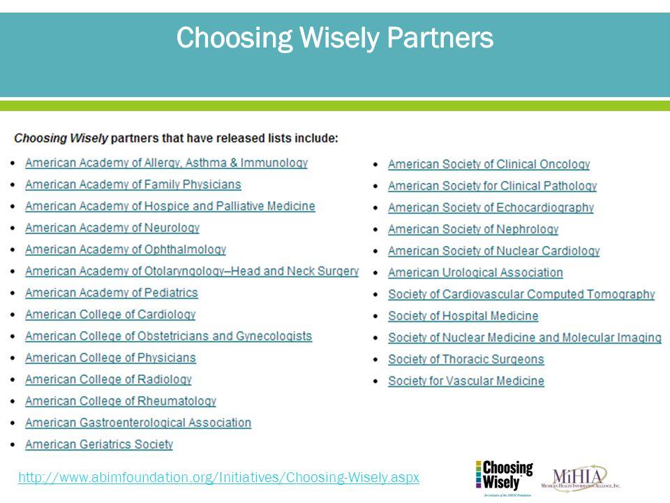 http://www.abimfoundation.org/Initiatives/Choosing-Wisely.aspx
