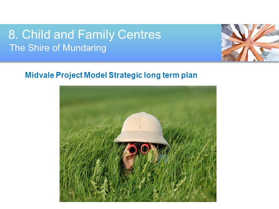 8. Child and Family Centres Midvale Project Model Strategic long term plan The Shire of Mundaring