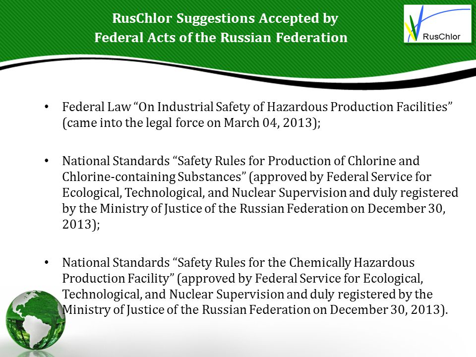 "RusChlor Suggestions Accepted by Federal Acts of the Russian Federation Federal Law ""On Industrial Safety of Hazardous Production Facilities"" (came in"