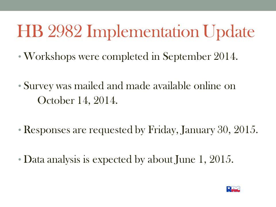 HB 2982 Implementation Update Workshops were completed in September 2014.