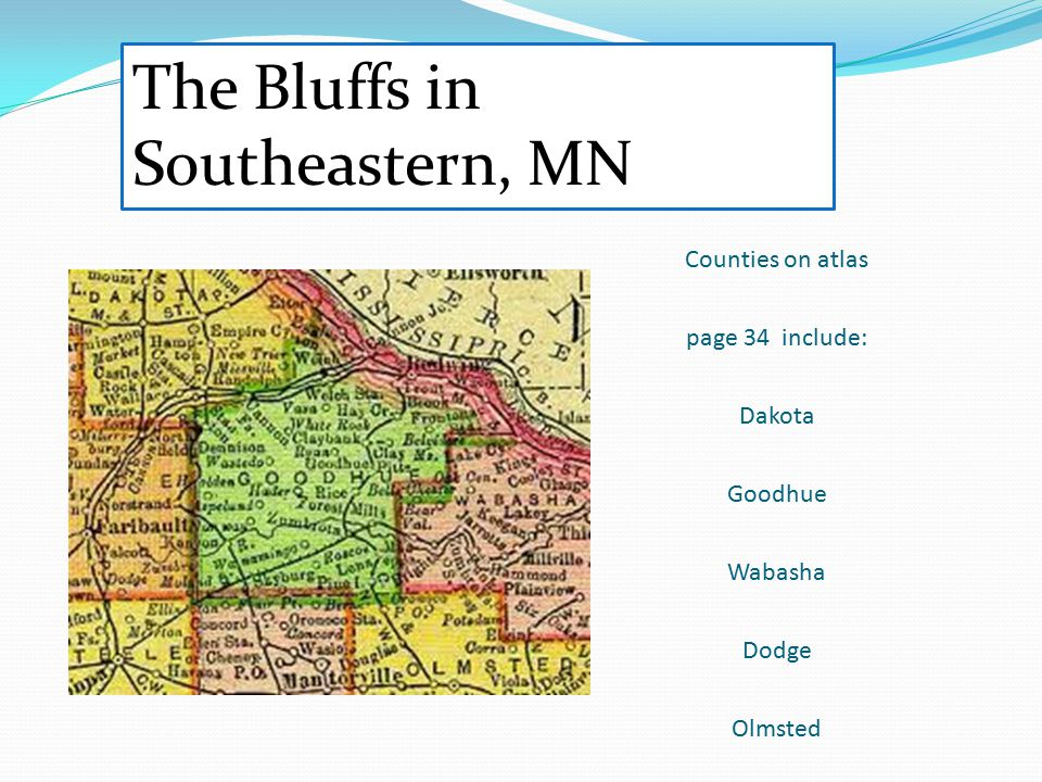 Counties on atlas page 34 include: Dakota Goodhue Wabasha Dodge Olmsted The Bluffs in Southeastern, MN
