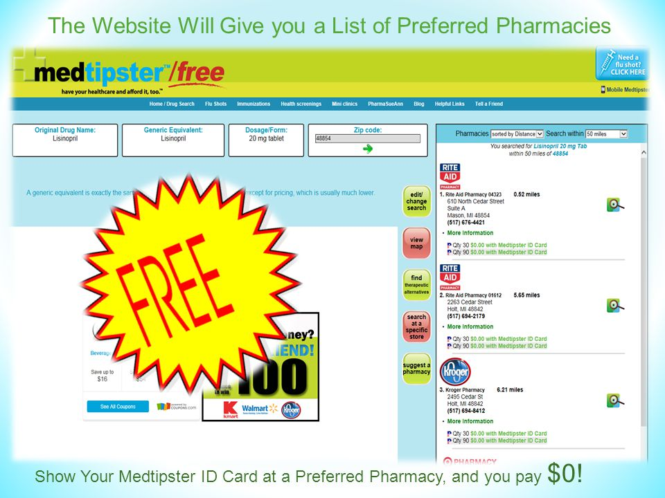 The Website Will Give you a List of Preferred Pharmacies Show Your Medtipster ID Card at a Preferred Pharmacy, and you pay $0!