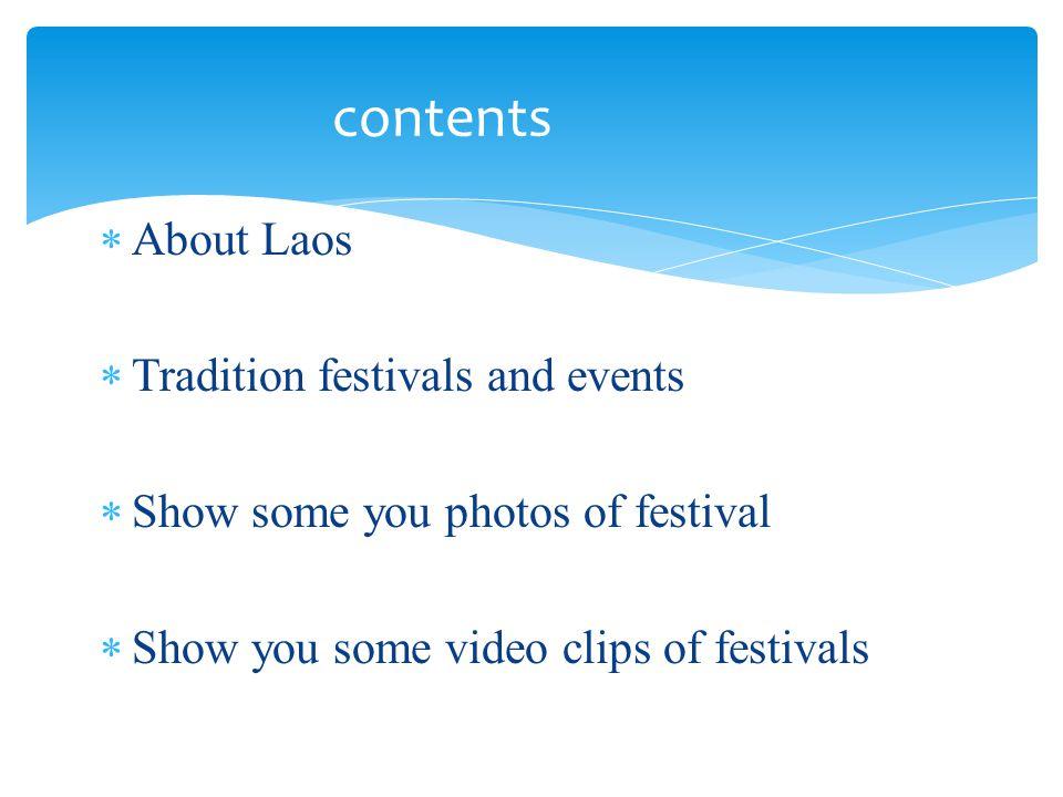 About Laos Area: 236,800 Sq Km Population: 6,288,000 Prefecture: 17 provinces Capital city: Vientiane Ethnicity: 3 main groups 1, Lao Loum (lowland people) 2.