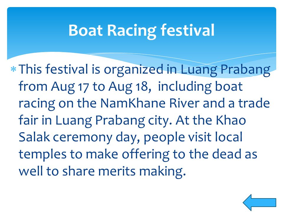  With its origins in pre-Buddhist rain-invoking ceremonies, this festival now coincides with the Lao Visakha Puja celebrations.