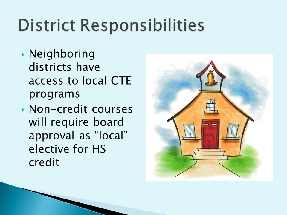 """ Neighboring districts have access to local CTE programs  Non-credit courses will require board approval as """"local"""" elective for HS credit"""