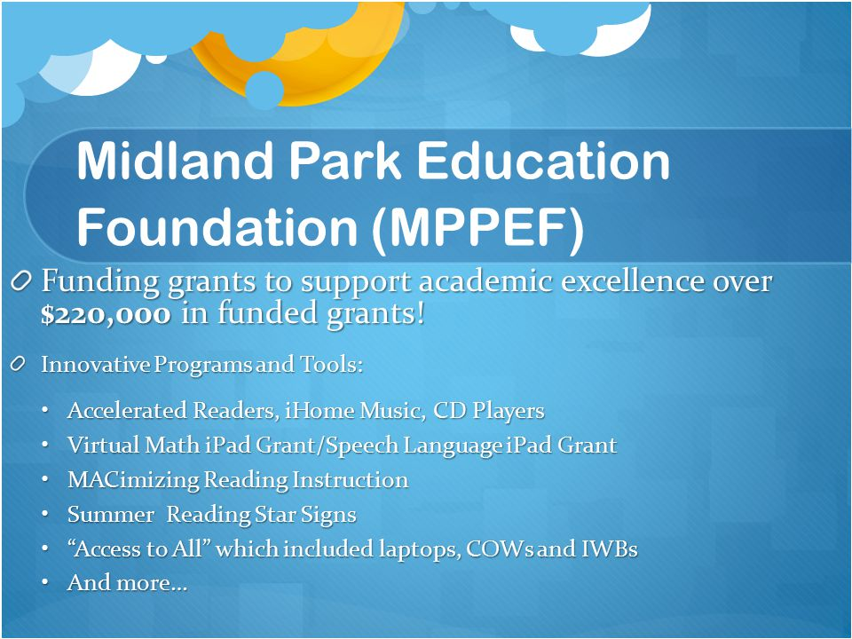 Midland Park Education Foundation (MPPEF) Funding grants to support academic excellence over $220,000 in funded grants.