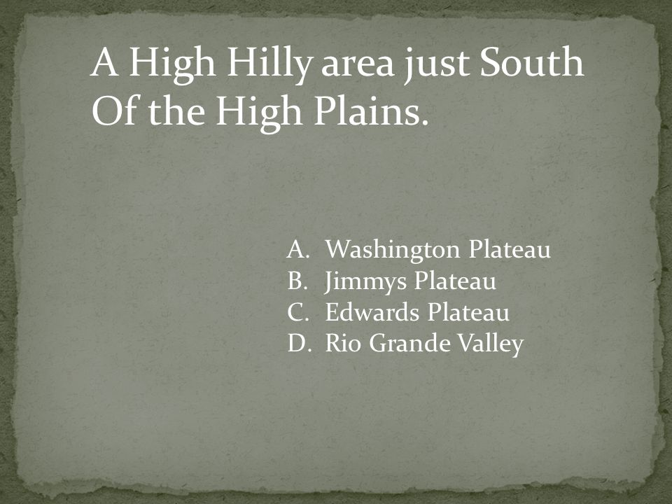 A High Hilly area just South Of the High Plains.