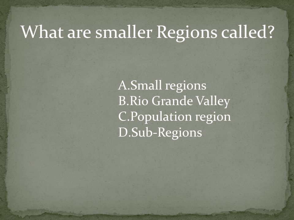 What are smaller Regions called.