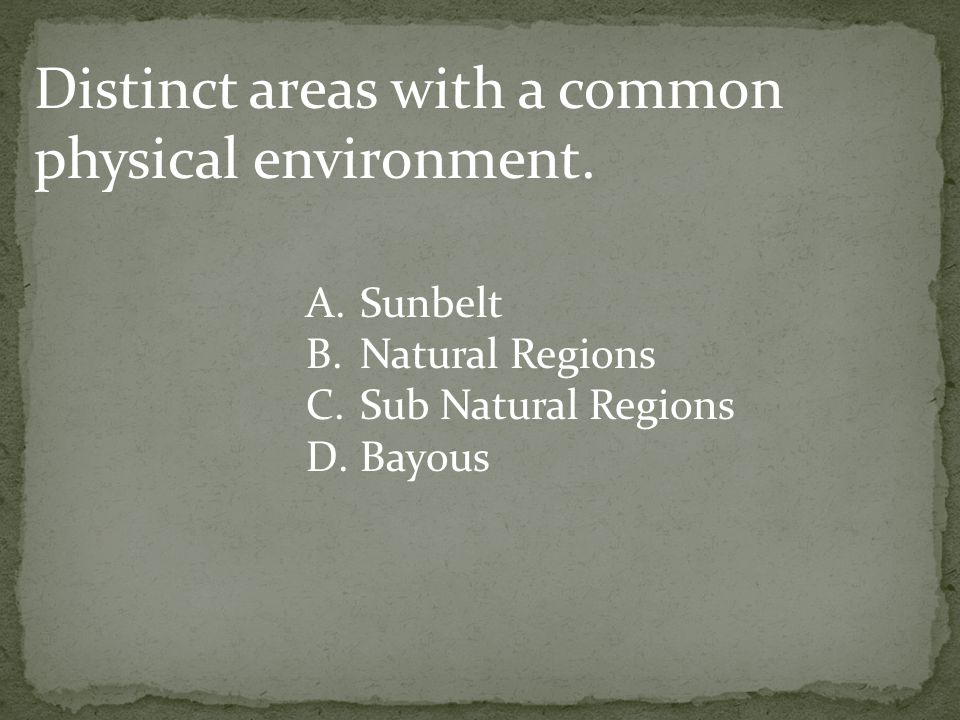 Distinct areas with a common physical environment.