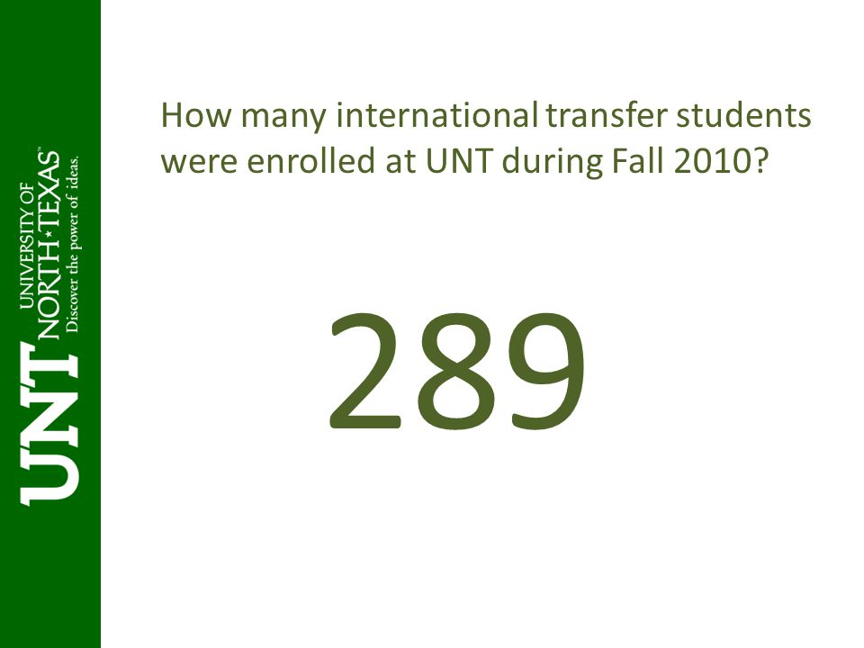 How many international transfer students were enrolled at UNT during Fall 2010? 289