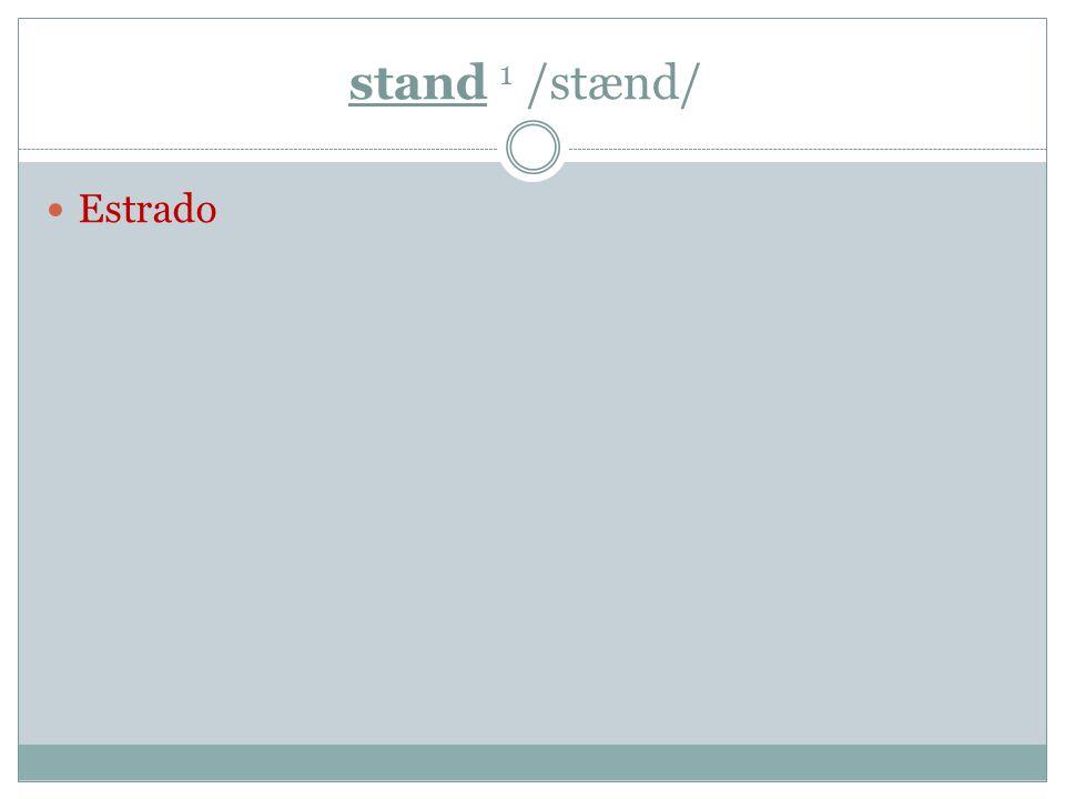 stand 1 /stænd/ Estrado