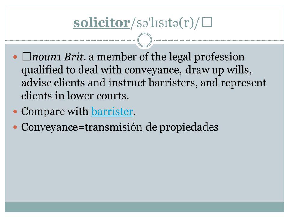 solicitor/s ə ˈ l ɪ s ɪ t ə (r)/ ▶ noun1 Brit.