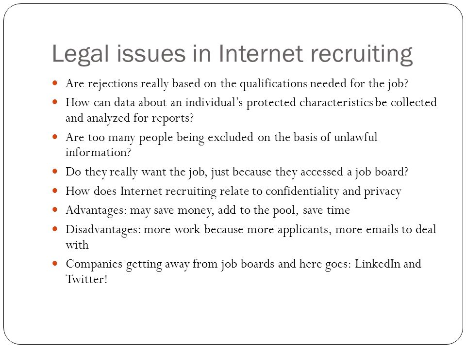 Legal issues in Internet recruiting Are rejections really based on the qualifications needed for the job? How can data about an individual's protected
