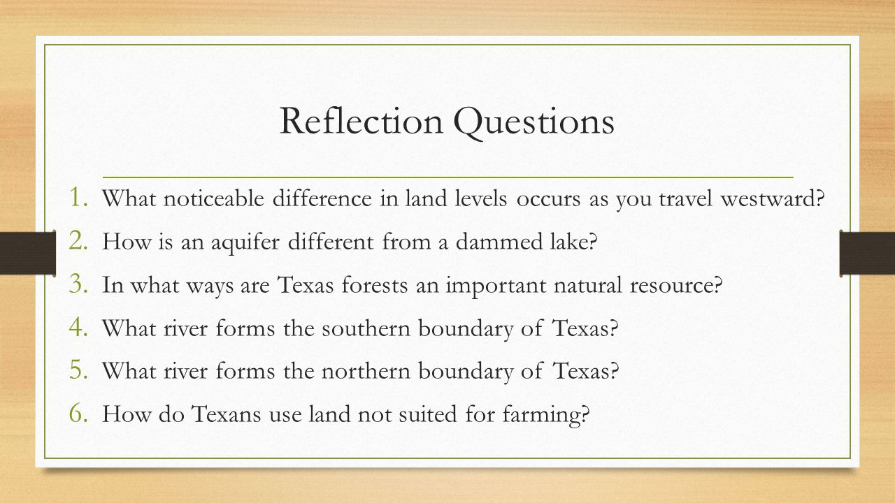 Reflection Questions 1. What noticeable difference in land levels occurs as you travel westward? 2. How is an aquifer different from a dammed lake? 3.
