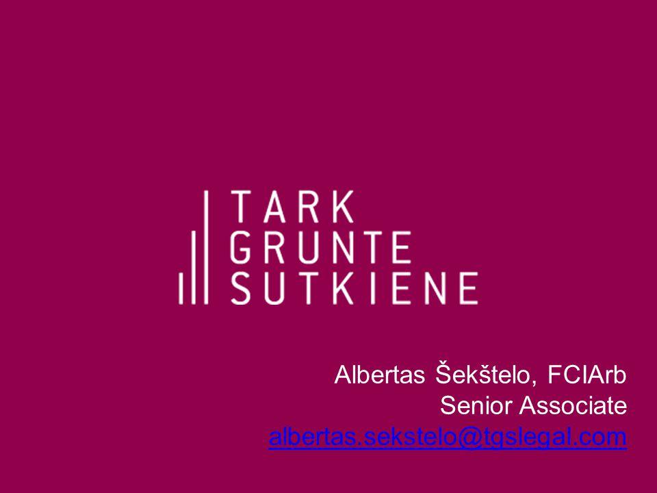 Albertas Šekštelo, FCIArb Senior Associate albertas.sekstelo@tgslegal.com albertas.sekstelo@tgslegal.com