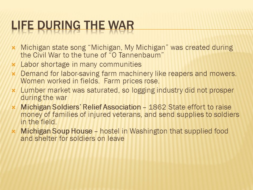" Michigan state song ""Michigan, My Michigan"" was created during the Civil War to the tune of ""O Tannenbaum""  Labor shortage in many communities  De"
