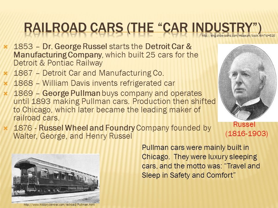  1853 – Dr. George Russel starts the Detroit Car & Manufacturing Company, which built 25 cars for the Detroit & Pontiac Railway  1867 – Detroit Car
