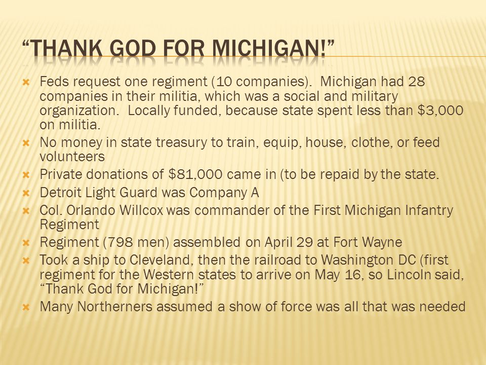  Feds request one regiment (10 companies). Michigan had 28 companies in their militia, which was a social and military organization. Locally funded,