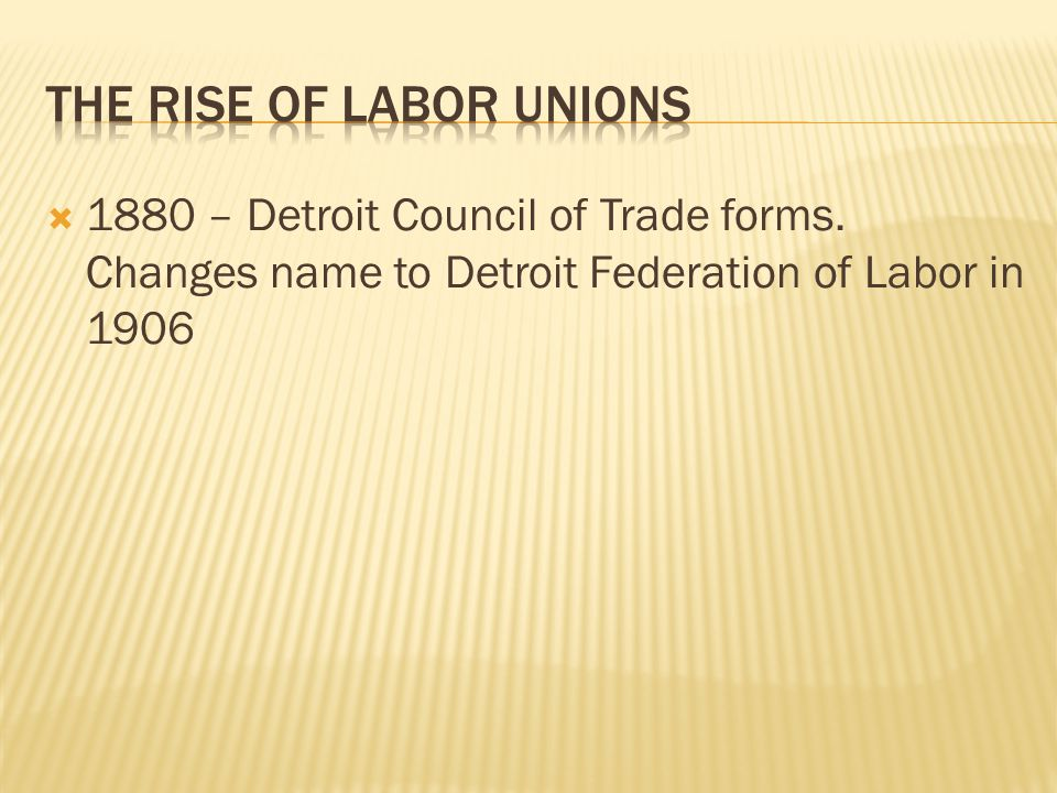  1880 – Detroit Council of Trade forms. Changes name to Detroit Federation of Labor in 1906