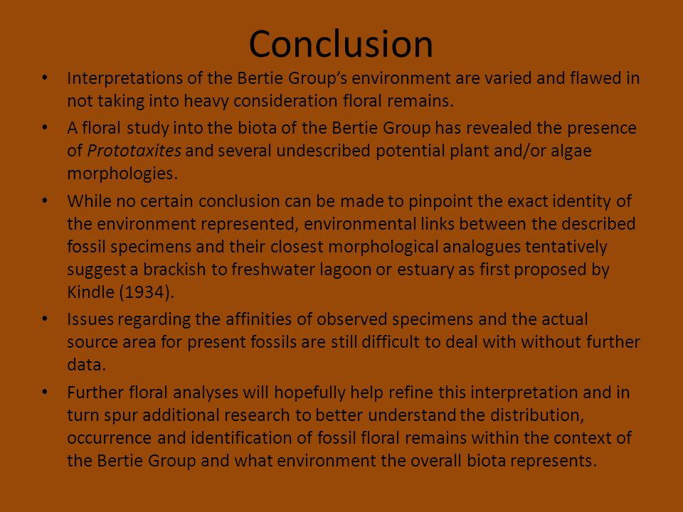 Conclusion Interpretations of the Bertie Group's environment are varied and flawed in not taking into heavy consideration floral remains.