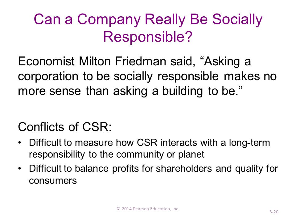 "Can a Company Really Be Socially Responsible? Economist Milton Friedman said, ""Asking a corporation to be socially responsible makes no more sense tha"