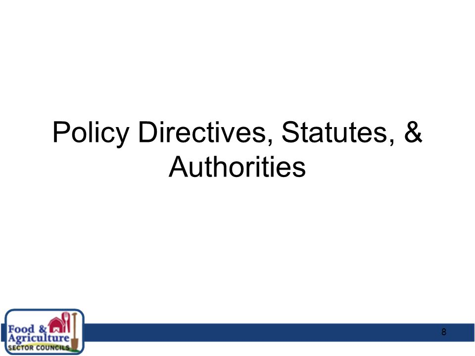 Policy Directives, Statutes, & Authorities 8