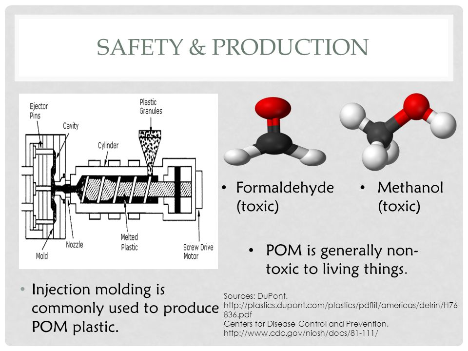 SAFETY & PRODUCTION Injection molding is commonly used to produce POM plastic.