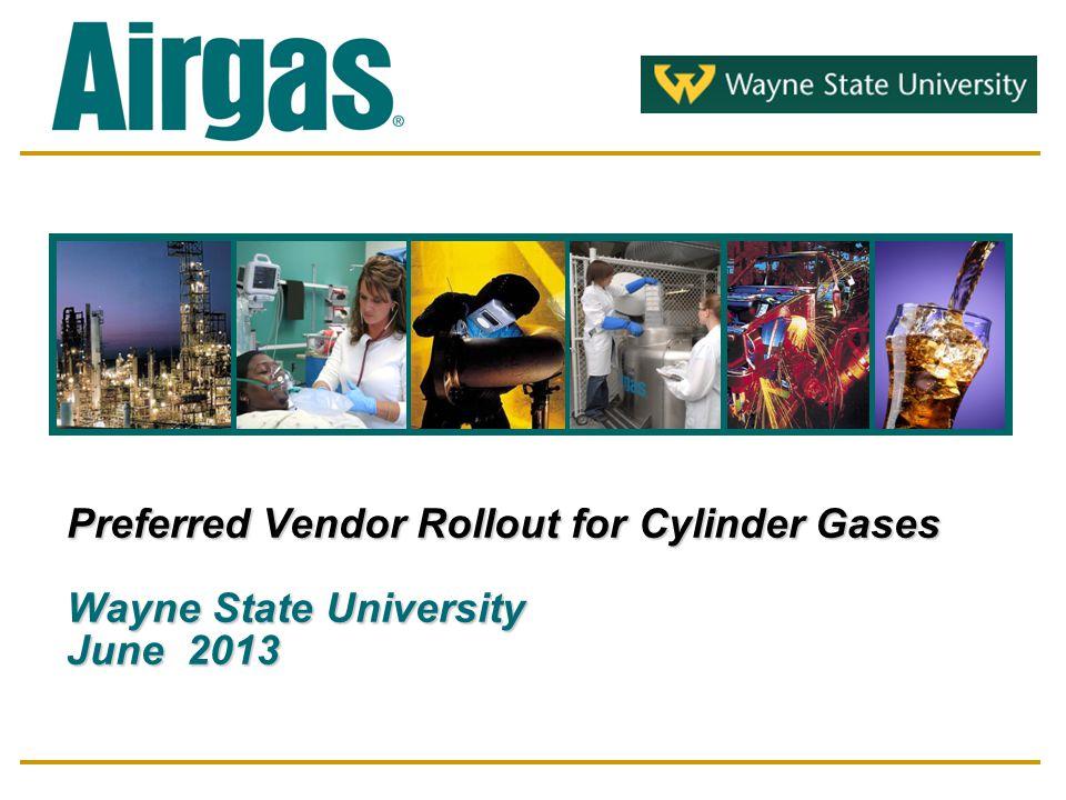 Preferred Vendor Rollout for Cylinder Gases Wayne State University June 2013