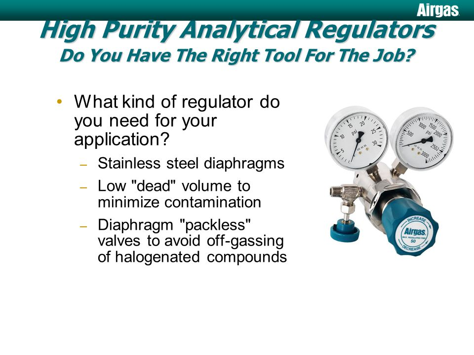What kind of regulator do you need for your application? – Stainless steel diaphragms – Low