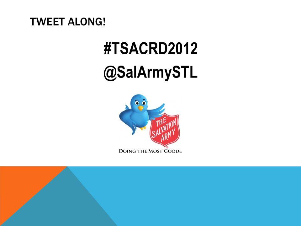 TWEET ALONG! #TSACRD2012 @SalArmySTL