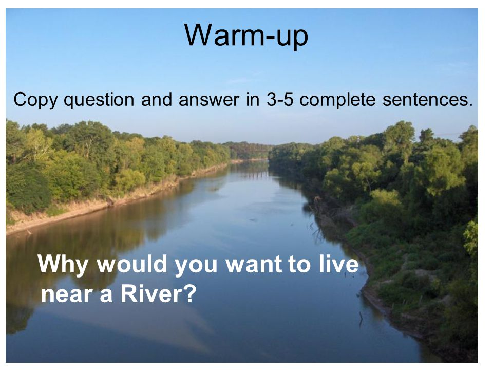 Warm-up Copy question and answer in 3-5 complete sentences.