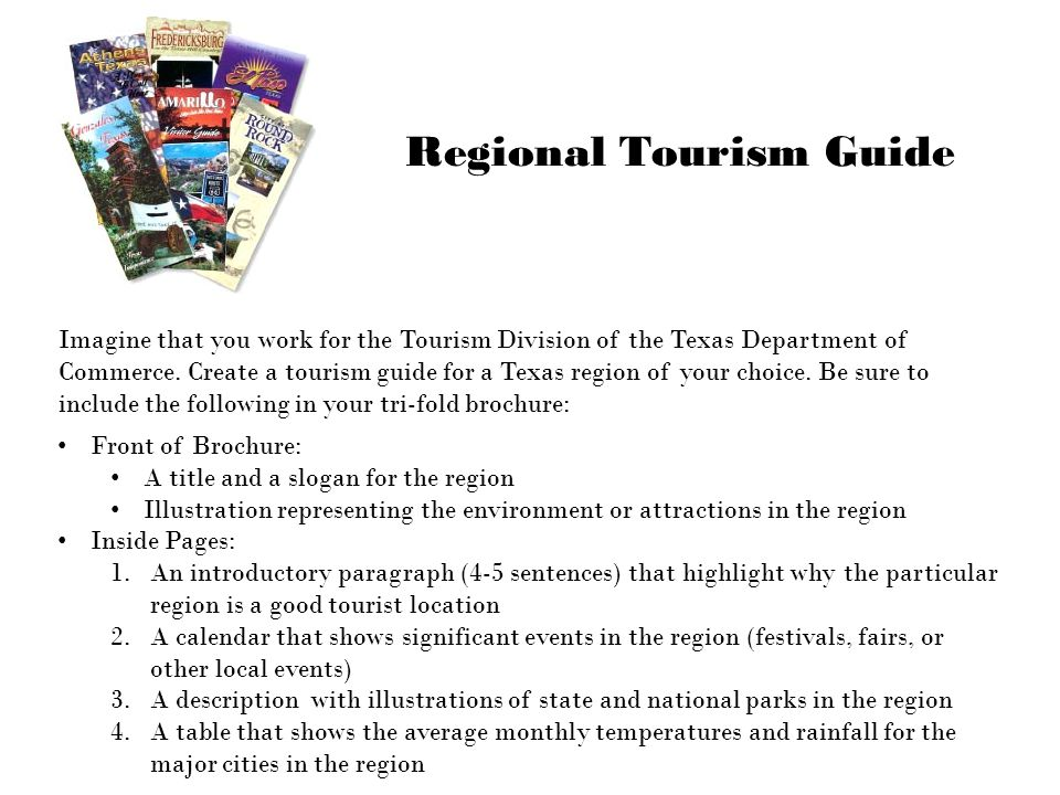 Imagine that you work for the Tourism Division of the Texas Department of Commerce.