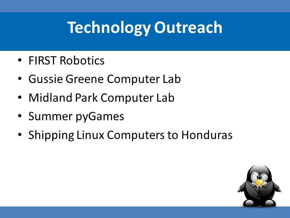 Technology Outreach FIRST Robotics Gussie Greene Computer Lab Midland Park Computer Lab Summer pyGames Shipping Linux Computers to Honduras