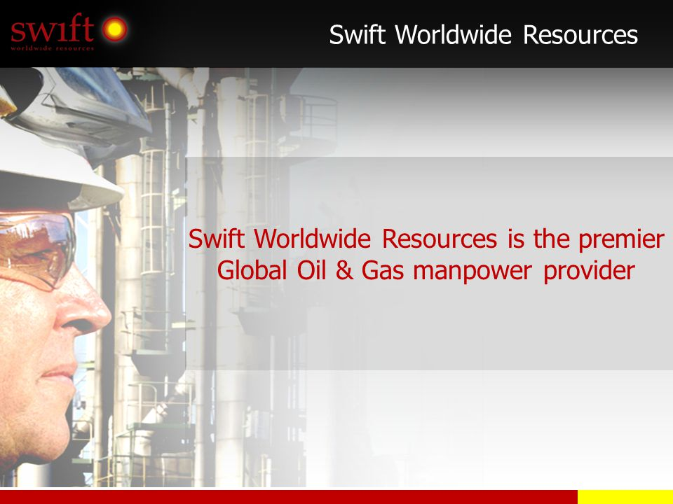 Swift Worldwide Resources is the premier Global Oil & Gas manpower provider Swift Worldwide Resources