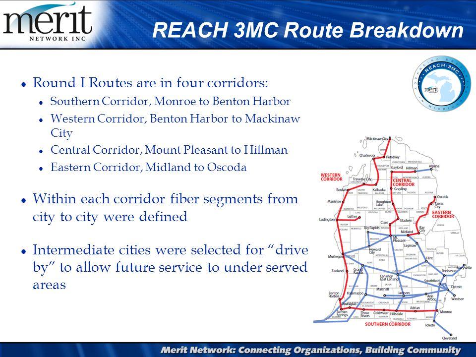 REACH 3MC II Route Breakdown l Round II Routes are in three corridors: l Middle Corridor, Grand Rapids to Oscoda l North East Corridor, Oscoda to Mackinaw City l Northern Corridor, St.