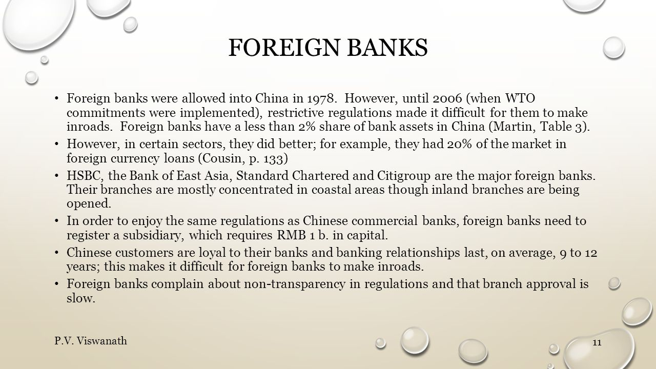 FOREIGN BANKS Foreign banks were allowed into China in 1978.
