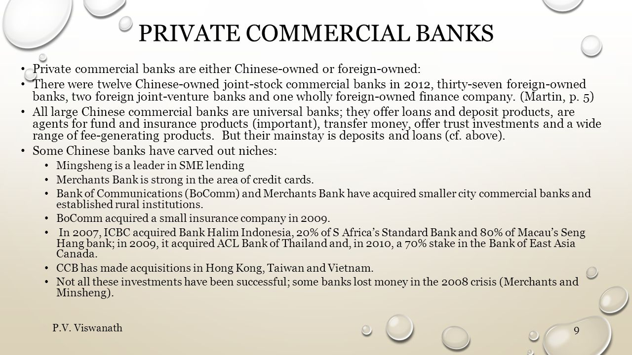 PRIVATE COMMERCIAL BANKS Private commercial banks are either Chinese-owned or foreign-owned: There were twelve Chinese-owned joint-stock commercial banks in 2012, thirty-seven foreign-owned banks, two foreign joint-venture banks and one wholly foreign-owned finance company.