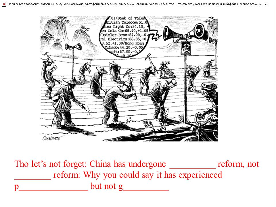 Tho let's not forget: China has undergone __________ reform, not ________ reform: Why you could say it has experienced p_______________ but not g__________